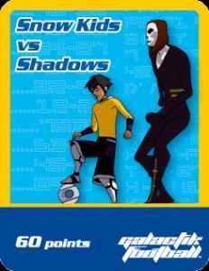 Snow Kids vs Shadows