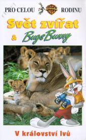 Svět zvířat & Bugs Bunny: V království lvů