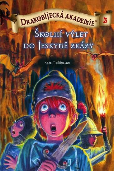 Drakobijecká akademie 3: Školní výlet do jeskyně zkázy